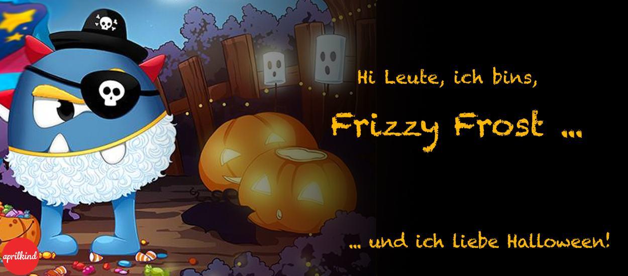 Hi Leute, ich bins, Frizzy Frost!